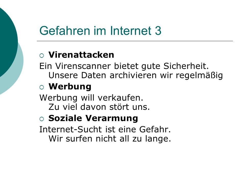 Gefahren im Internet 3  Virenattacken Ein Virenscanner bietet gute Sicherheit.