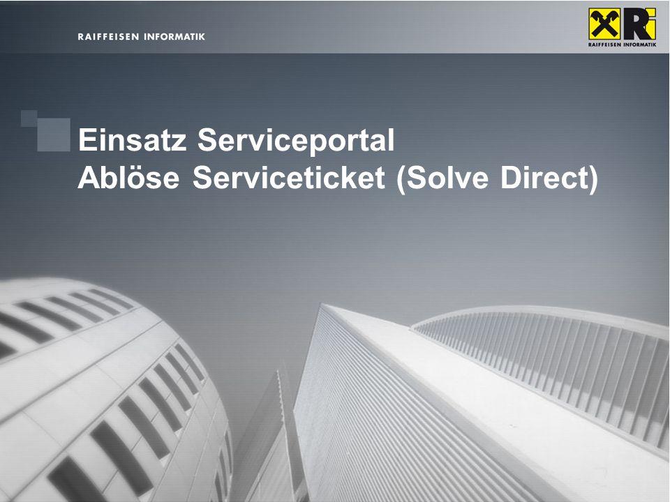 Einsatz Serviceportal Ablöse Serviceticket (Solve Direct)