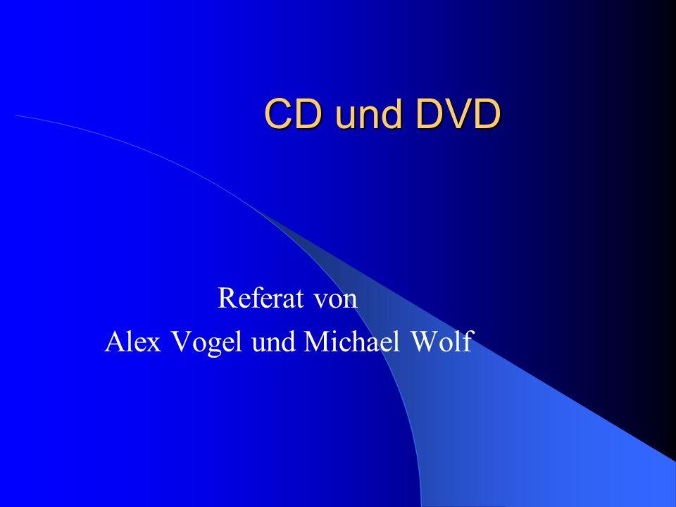 CD und DVD Referat von Alex Vogel und Michael Wolf