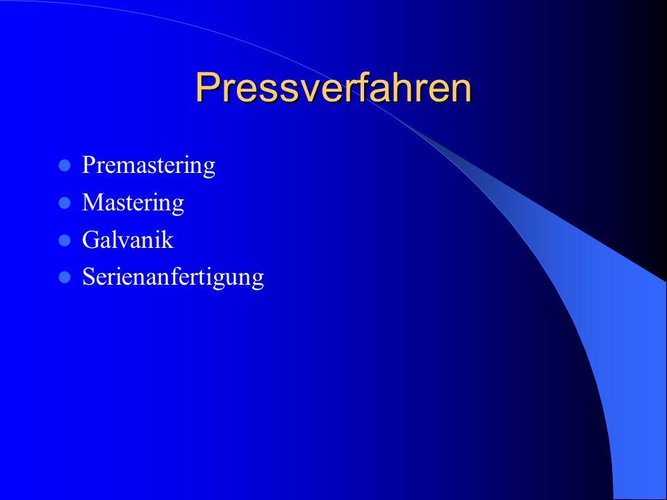 Pressverfahren Premastering Mastering Galvanik Serienanfertigung