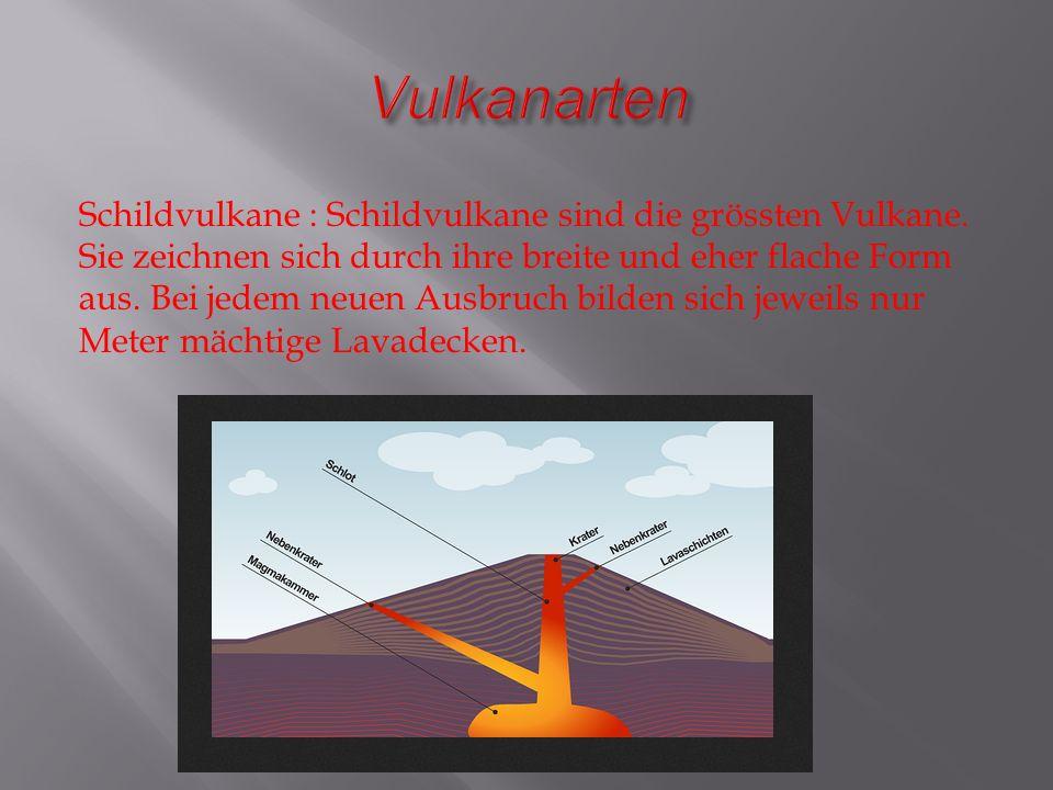 Schichtvulkane : Schichtvulkane sind mit weltweit 600 der häufigste Vulkantyp.