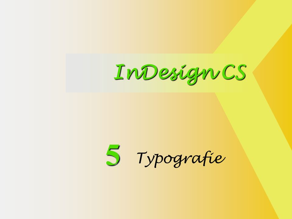 InDesign CS 55 Typografie