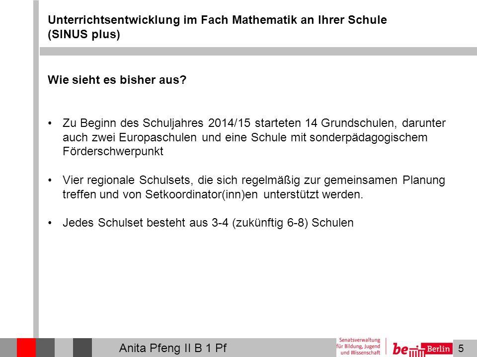 5 Unterrichtsentwicklung im Fach Mathematik an Ihrer Schule (SINUS plus) Wie sieht es bisher aus? Zu Beginn des Schuljahres 2014/15 starteten 14 Grund