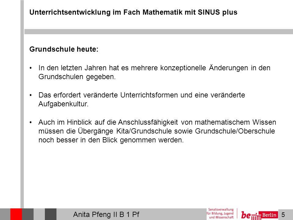 5 Unterrichtsentwicklung im Fach Mathematik mit SINUS plus Grundschule heute: In den letzten Jahren hat es mehrere konzeptionelle Änderungen in den Gr