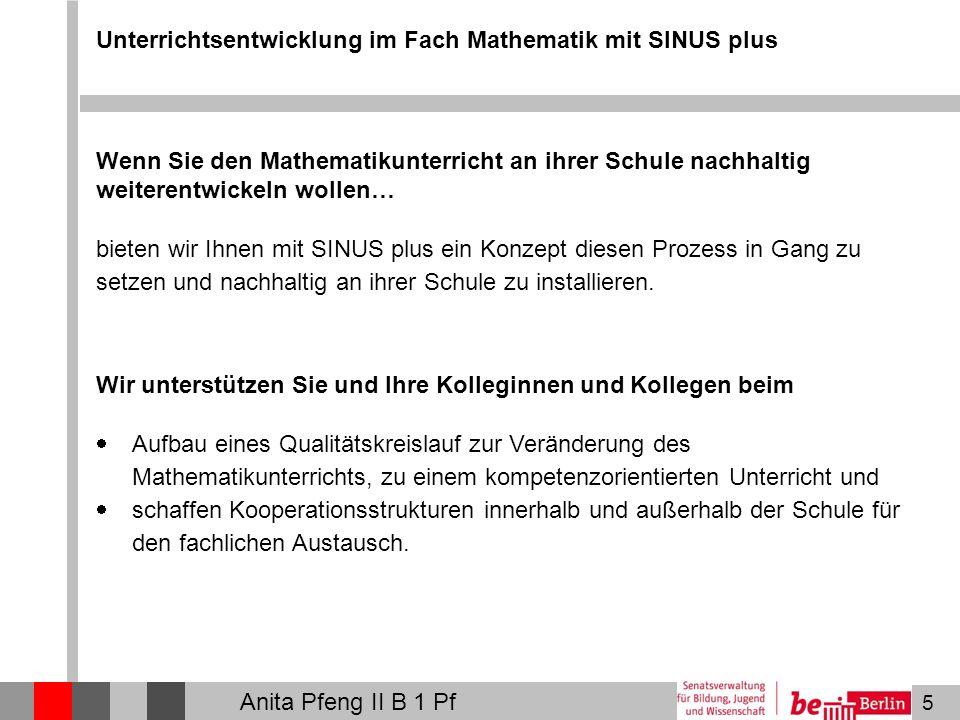5 Unterrichtsentwicklung im Fach Mathematik mit SINUS plus Wenn Sie den Mathematikunterricht an ihrer Schule nachhaltig weiterentwickeln wollen… biete