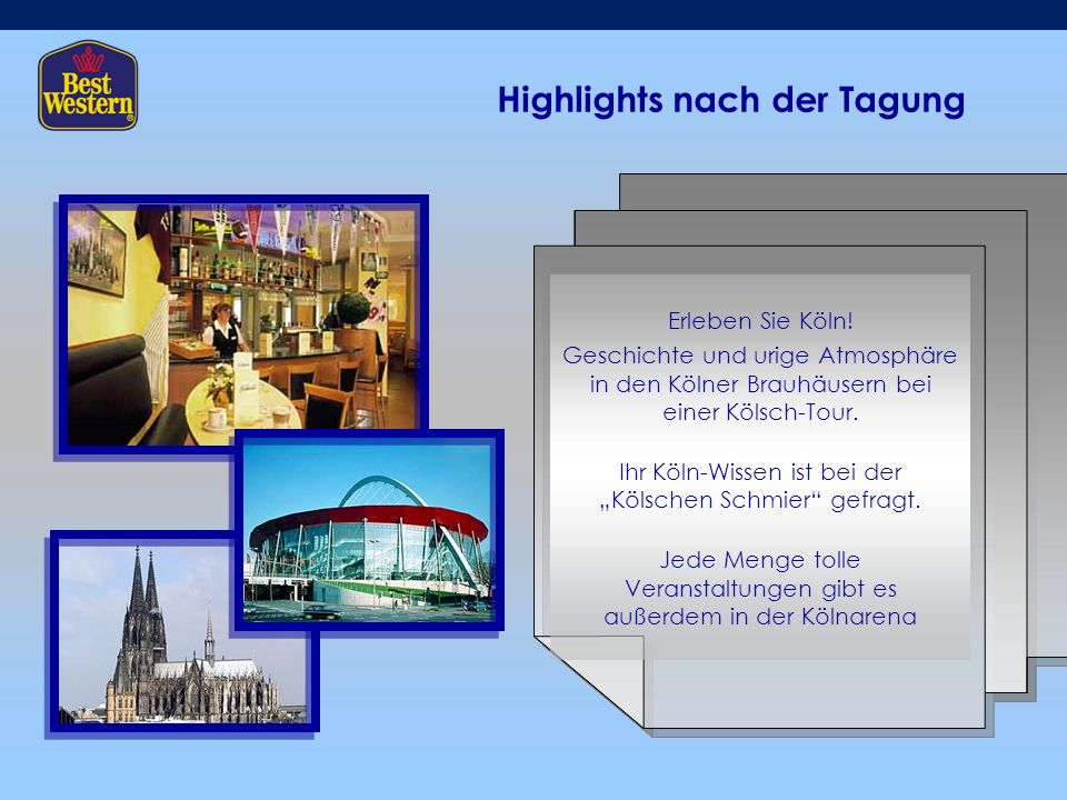 Highlights nach der Tagung Erleben Sie Köln.