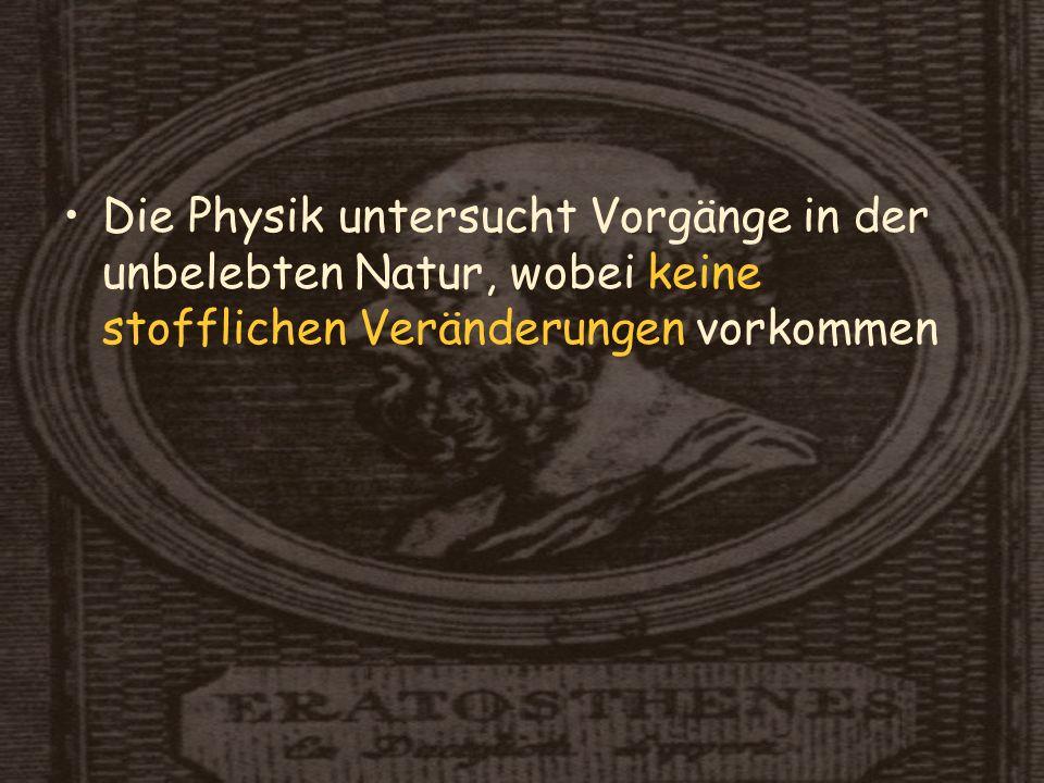 Im 16. Jhdt begann die Physik im heutigen Sinn mit Galileo Galilei (1564 –1642)