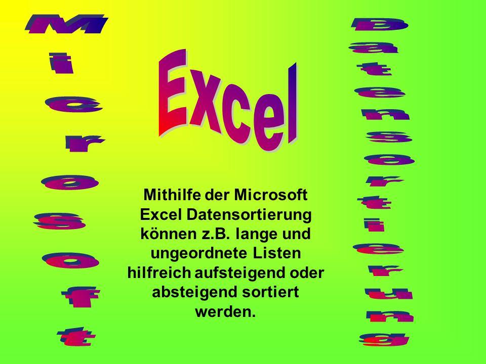 Mithilfe der Microsoft Excel Datensortierung können z.B.