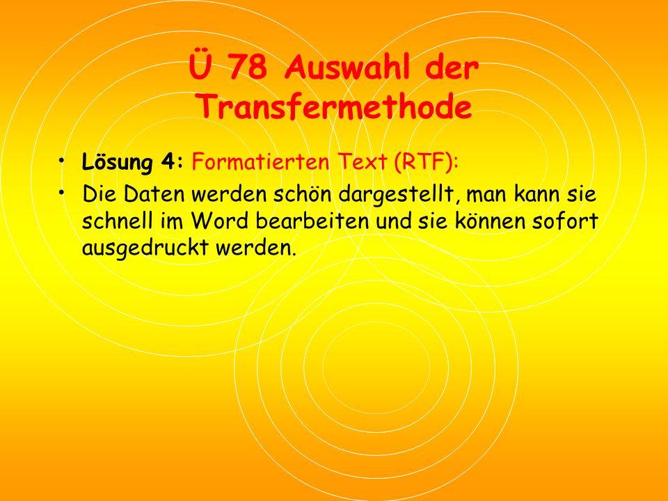Ü 78 Auswahl der Transfermethode Lösung 3: Microsoft Excel-Arbeitsblatt-Objekt: Drei Viertel werden aus Excel direkt entnommen, dadurch bietet sich Wo