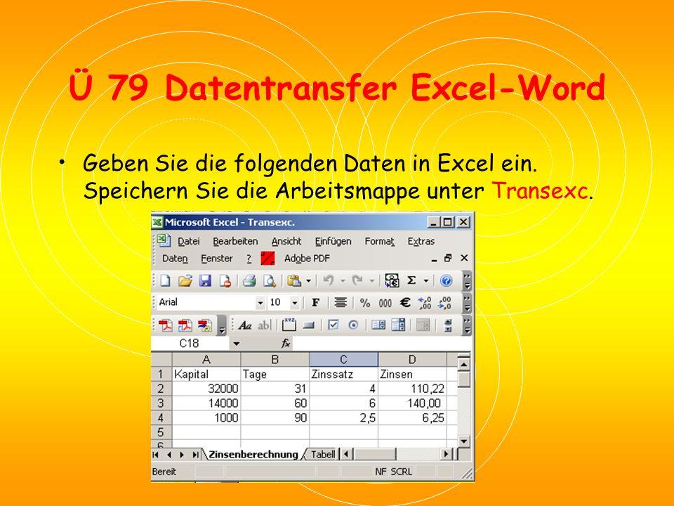 Ü 78 Auswahl der Transfermethode Lösung 4: Formatierten Text (RTF): Die Daten werden schön dargestellt, man kann sie schnell im Word bearbeiten und sie können sofort ausgedruckt werden.