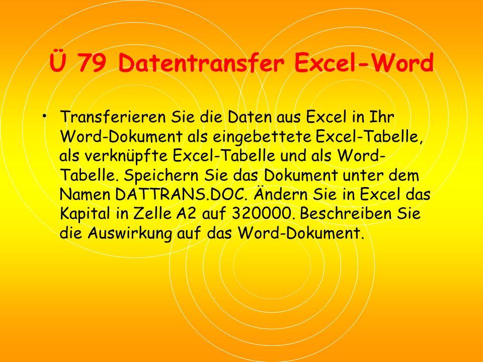 Ü 79 Datentransfer Excel-Word Geben Sie die folgenden Daten in Excel ein. Speichern Sie die Arbeitsmappe unter Transexc.