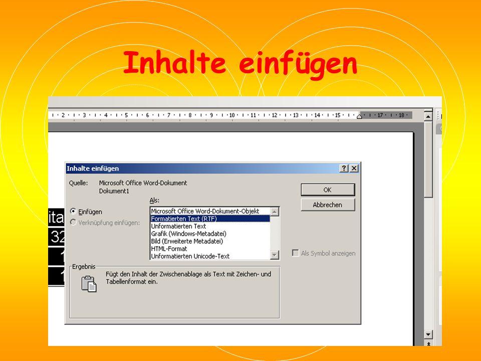 Verwendung von Excel-Daten in Word Excel = abgebende Anwendung (Server) Word = Zielanwendung (Client) Excel öffnen  Daten markieren  in Zwischenablage kopieren  Word- Zieldokument öffnen  Cursor positionieren  Menüfolge: Bearbeiten/Inhalte einfügen  eingebettet
