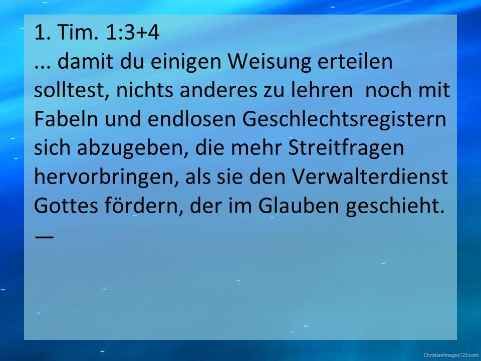1. Tim. 1:3+4...