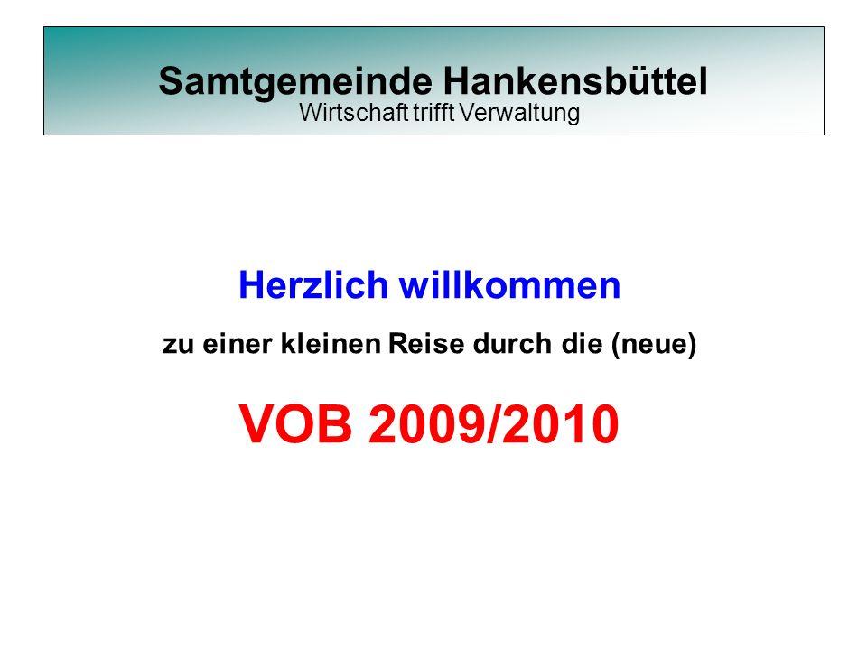 Samtgemeinde Hankensbüttel Wirtschaft trifft Verwaltung Herzlich willkommen zu einer kleinen Reise durch die (neue) VOB 2009/2010