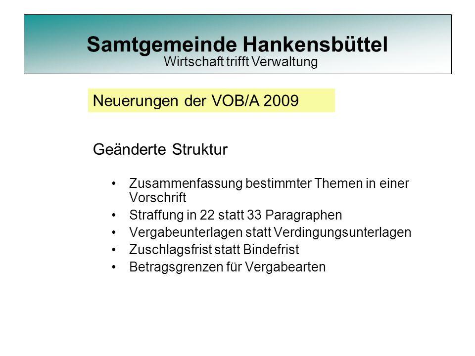 Samtgemeinde Hankensbüttel Zusammenfassung bestimmter Themen in einer Vorschrift Straffung in 22 statt 33 Paragraphen Vergabeunterlagen statt Verdingu