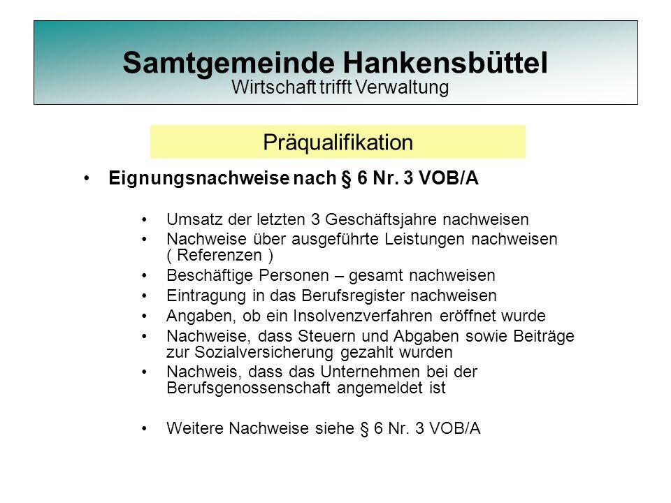 Eignungsnachweise nach § 6 Nr. 3 VOB/A Umsatz der letzten 3 Geschäftsjahre nachweisen Nachweise über ausgeführte Leistungen nachweisen ( Referenzen )