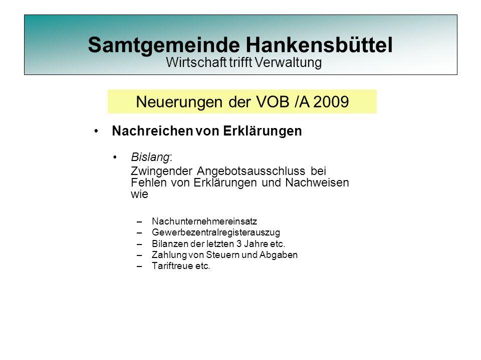 Samtgemeinde Hankensbüttel Nachreichen von Erklärungen Bislang: Zwingender Angebotsausschluss bei Fehlen von Erklärungen und Nachweisen wie –Nachunter
