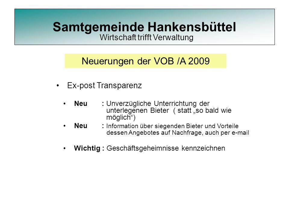 """Samtgemeinde Hankensbüttel Neuerungen der VOB /A 2009 Ex-post Transparenz Neu : Unverzügliche Unterrichtung der unterlegenen Bieter ( statt """"so bald w"""