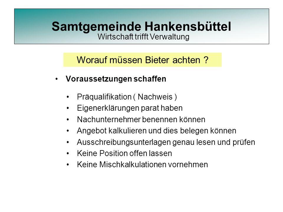 Samtgemeinde Hankensbüttel Voraussetzungen schaffen Worauf müssen Bieter achten ? Präqualifikation ( Nachweis ) Eigenerklärungen parat haben Nachunter