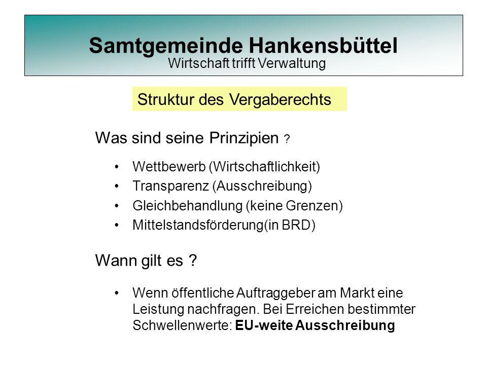 Samtgemeinde Hankensbüttel Wettbewerb (Wirtschaftlichkeit) Transparenz (Ausschreibung) Gleichbehandlung (keine Grenzen) Mittelstandsförderung(in BRD)