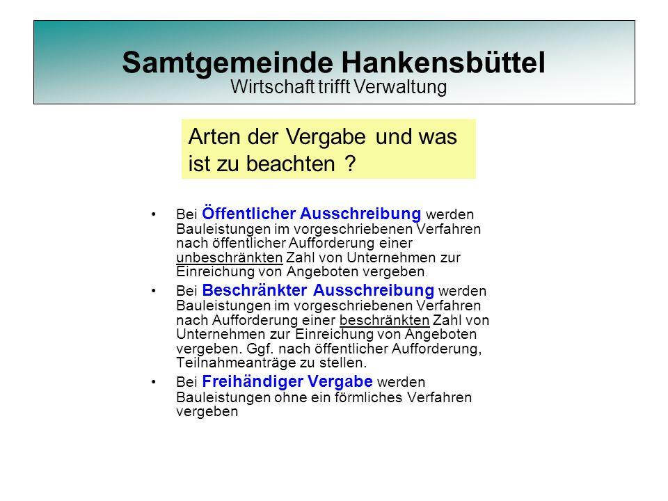 Samtgemeinde Hankensbüttel Bei Öffentlicher Ausschreibung werden Bauleistungen im vorgeschriebenen Verfahren nach öffentlicher Aufforderung einer unbe