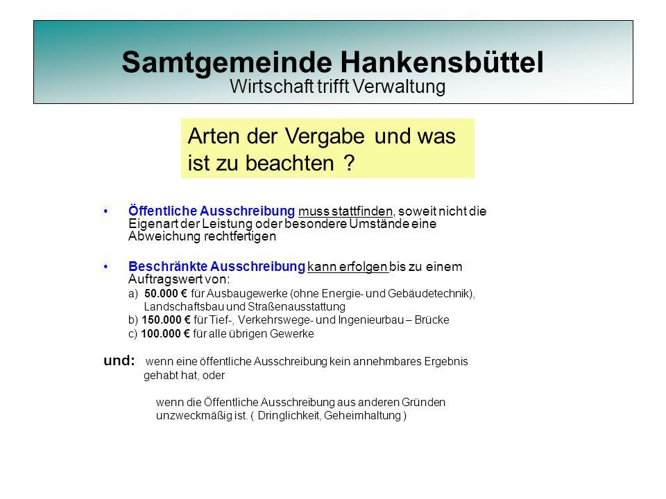 Samtgemeinde Hankensbüttel Öffentliche Ausschreibung muss stattfinden, soweit nicht die Eigenart der Leistung oder besondere Umstände eine Abweichung