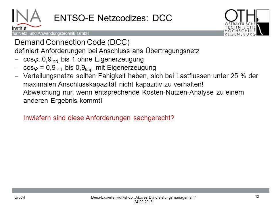 """Dena-Expertenworkshop """"Aktives Blindleistungsmanagement"""" 24.09.2015 Brückl für Netz- und Anwendungstechnik GmbH Institut ENTSO-E Netzcodizes: DCC 12 D"""