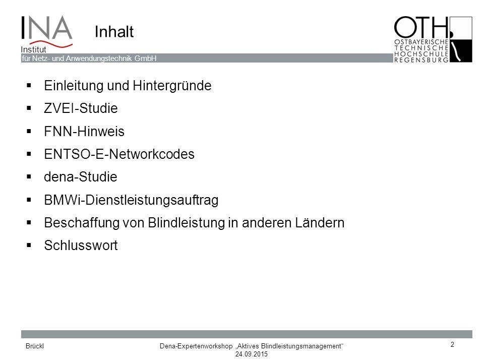 """Dena-Expertenworkshop """"Aktives Blindleistungsmanagement"""" 24.09.2015 Brückl für Netz- und Anwendungstechnik GmbH Institut Inhalt  Einleitung und Hinte"""