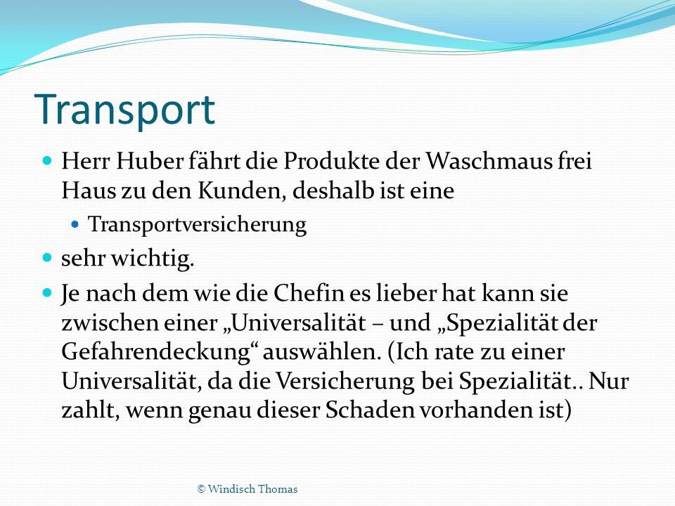 Transport Herr Huber fährt die Produkte der Waschmaus frei Haus zu den Kunden, deshalb ist eine Transportversicherung sehr wichtig.
