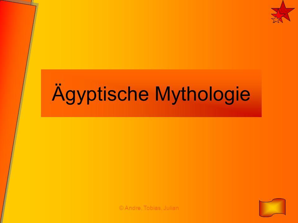© Andre, Tobias, Julian Ägyptische Mythologie