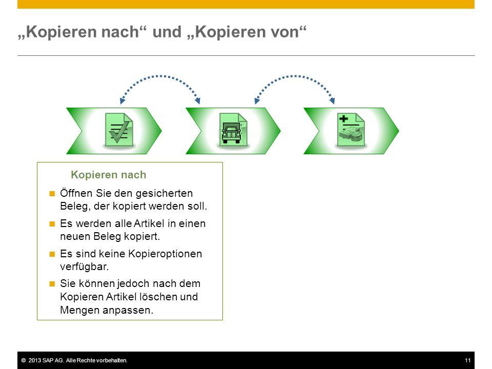 "©2013 SAP AG. Alle Rechte vorbehalten.11 ""Kopieren nach"" und ""Kopieren von"" Kopieren nach Öffnen Sie den gesicherten Beleg, der kopiert werden soll. E"