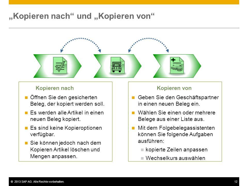 """©2013 SAP AG. Alle Rechte vorbehalten.12 """"Kopieren nach"""" und """"Kopieren von"""" Kopieren nachKopieren von Öffnen Sie den gesicherten Beleg, der kopiert we"""