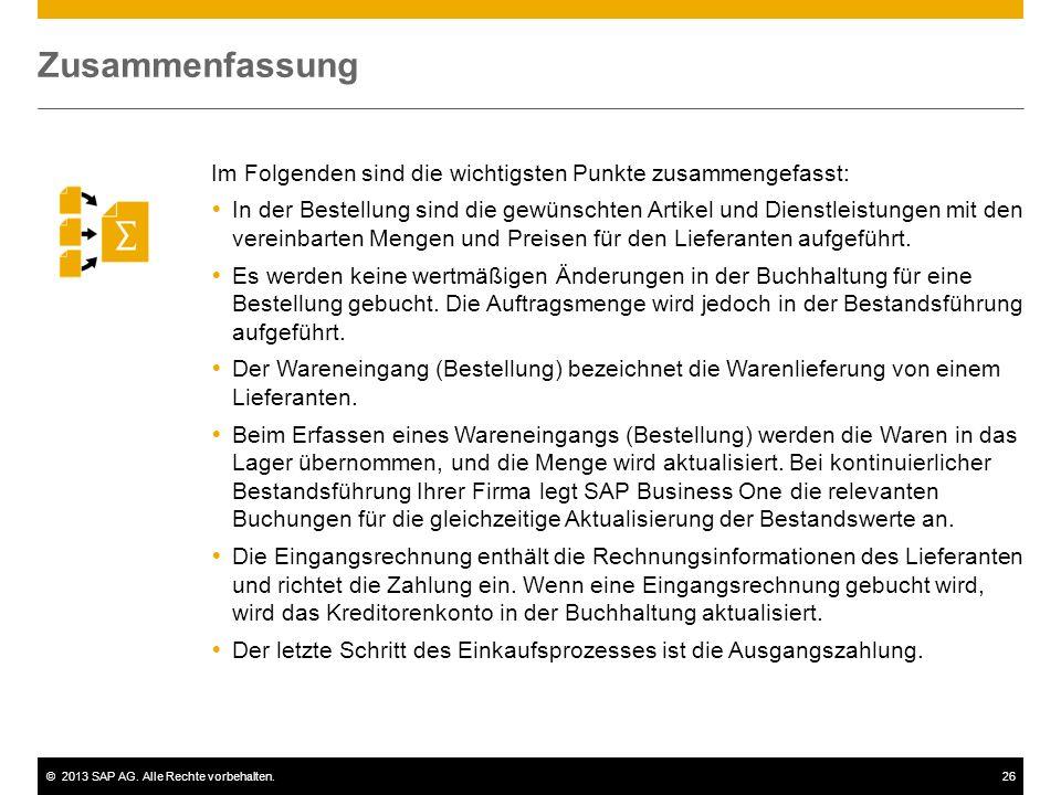©2013 SAP AG. Alle Rechte vorbehalten.26 Im Folgenden sind die wichtigsten Punkte zusammengefasst:  In der Bestellung sind die gewünschten Artikel un
