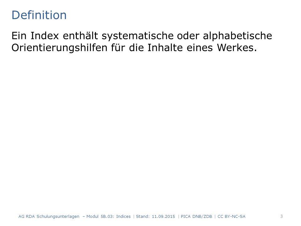 Definition Ein Index enthält systematische oder alphabetische Orientierungshilfen für die Inhalte eines Werkes.
