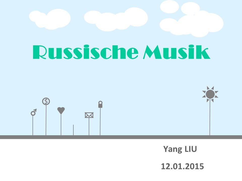 $ Russische Musik Yang LIU 12.01.2015