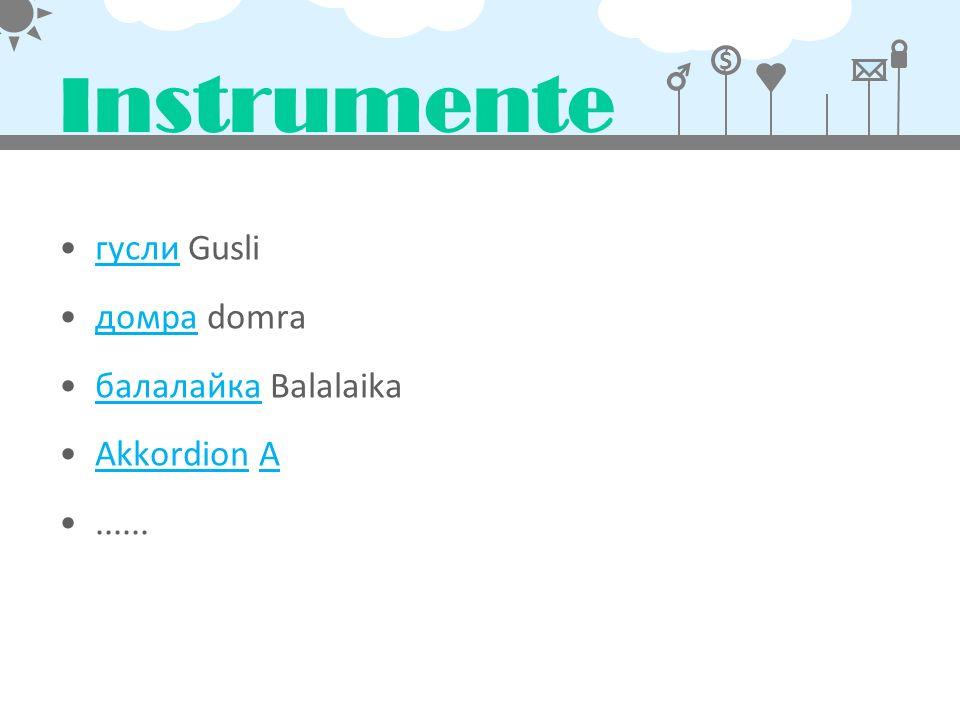 $ Instrumente гусли Gusliгусли домра domraдомра балалайка Balalaikaбалалайка Akkordion AAkkordionA......