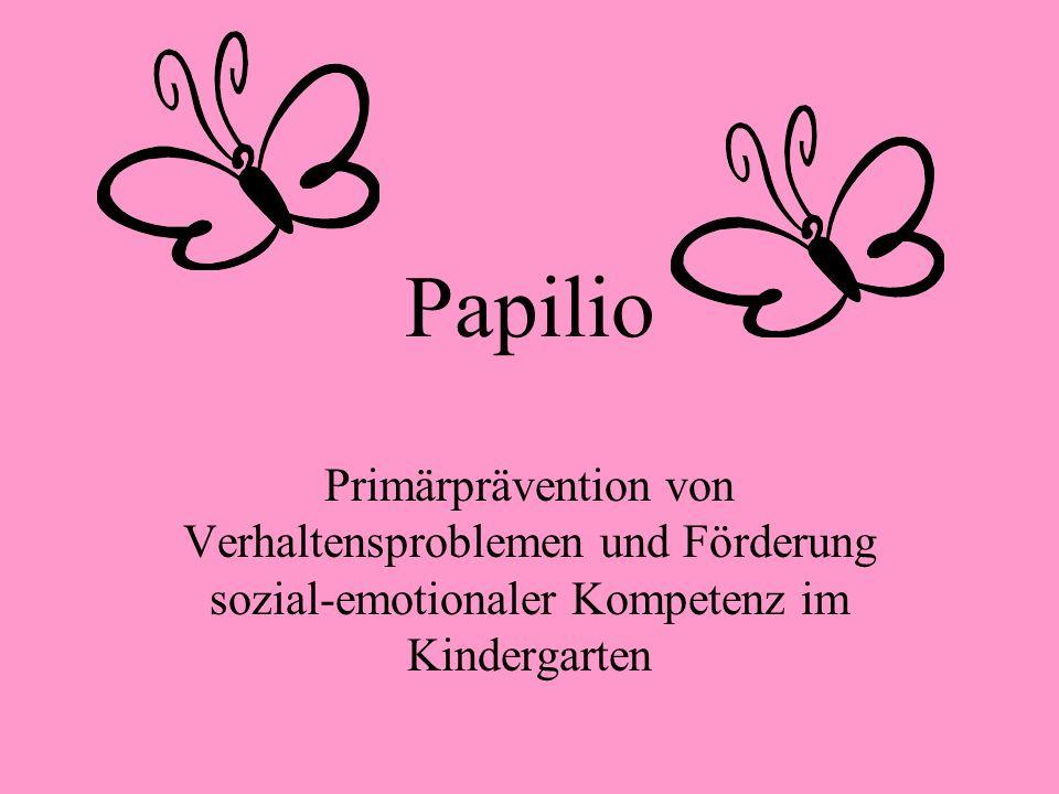 Papilio Primärprävention von Verhaltensproblemen und Förderung sozial-emotionaler Kompetenz im Kindergarten