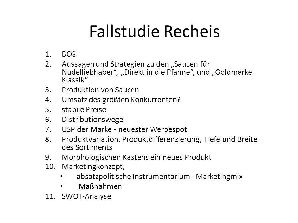 """Fallstudie Recheis 1.BCG 2.Aussagen und Strategien zu den """"Saucen für Nudelliebhaber"""", """"Direkt in die Pfanne"""", und """"Goldmarke Klassik"""" 3.Produktion vo"""