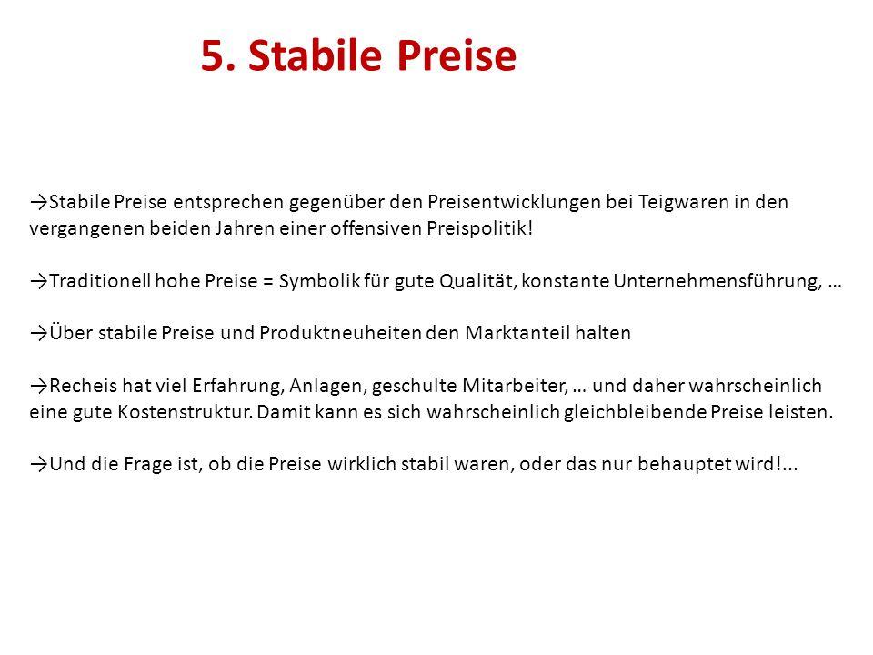 5. Stabile Preise →Stabile Preise entsprechen gegenüber den Preisentwicklungen bei Teigwaren in den vergangenen beiden Jahren einer offensiven Preispo