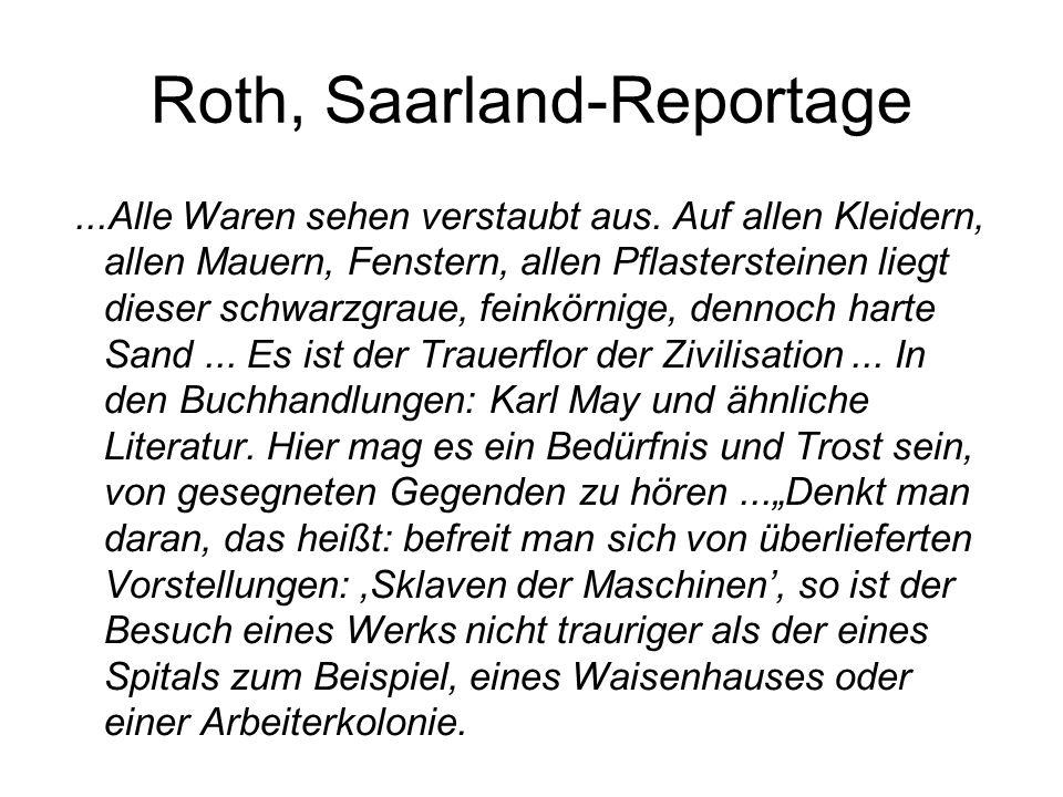 Roth, Saarland-Reportage...Alle Waren sehen verstaubt aus. Auf allen Kleidern, allen Mauern, Fenstern, allen Pflastersteinen liegt dieser schwarzgraue