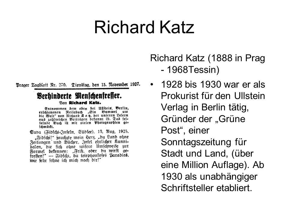 """Richard Katz Richard Katz (1888 in Prag - 1968Tessin) 1928 bis 1930 war er als Prokurist für den Ullstein Verlag in Berlin tätig, Gründer der """"Grüne Post , einer Sonntagszeitung für Stadt und Land, (über eine Million Auflage)."""