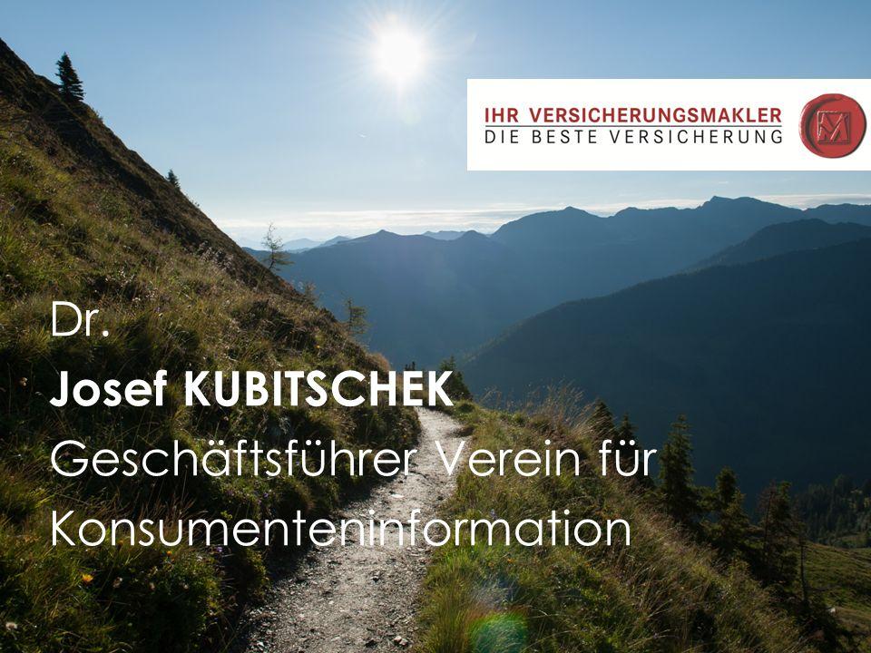 Dr. Josef KUBITSCHEK Geschäftsführer Verein für Konsumenteninformation