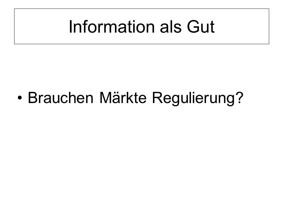 Information als Gut Brauchen Märkte Regulierung?