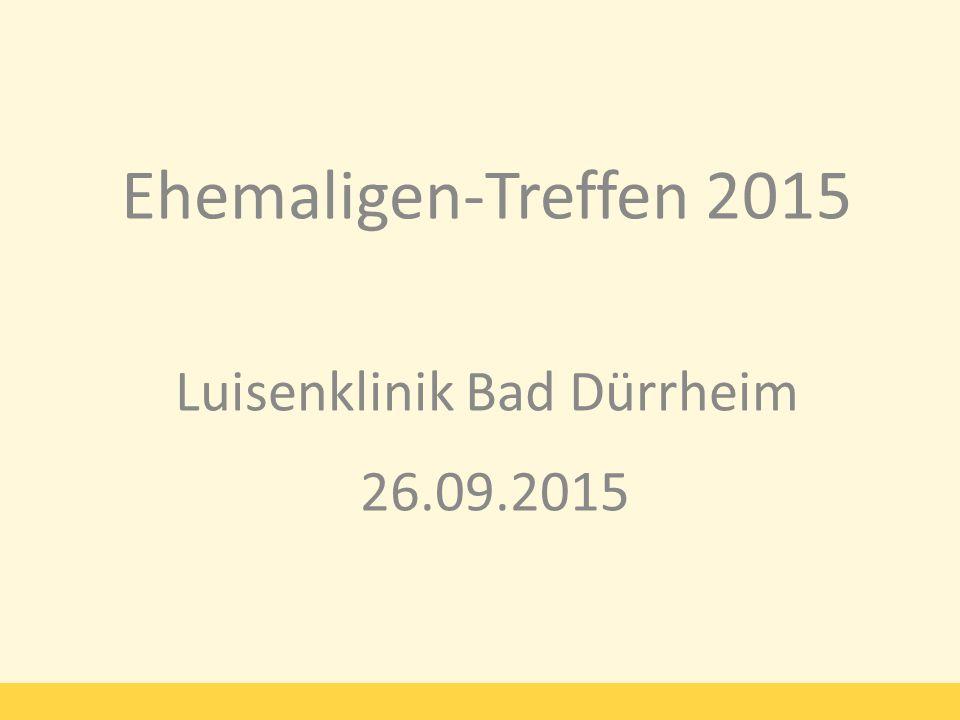 Ehemaligen-Treffen 2015 Luisenklinik Bad Dürrheim 26.09.2015