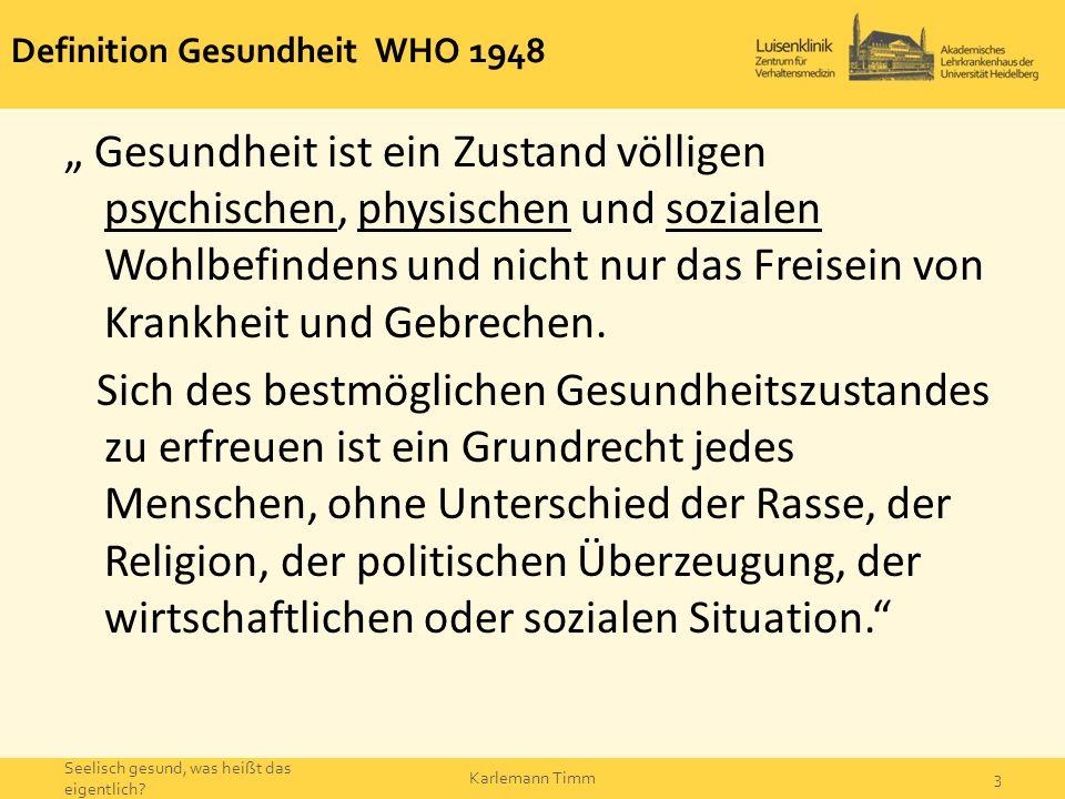"""Definition Gesundheit WHO 1948 """" Gesundheit ist ein Zustand völligen psychischen, physischen und sozialen Wohlbefindens und nicht nur das Freisein von"""