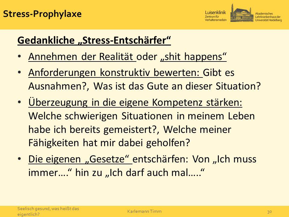 """Stress-Prophylaxe Gedankliche """"Stress-Entschärfer"""" Annehmen der Realität oder """"shit happens"""" Anforderungen konstruktiv bewerten: Gibt es Ausnahmen?, W"""