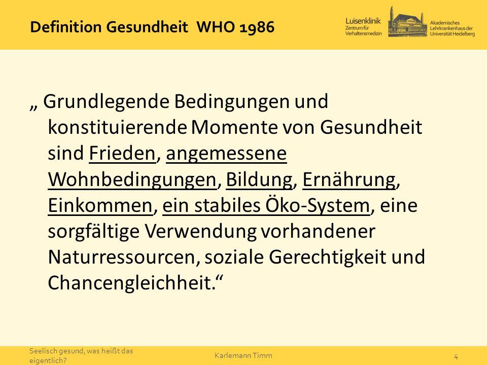 """Definition Gesundheit WHO 1986 """" Grundlegende Bedingungen und konstituierende Momente von Gesundheit sind Frieden, angemessene Wohnbedingungen, Bildun"""