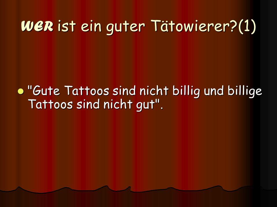WER ist ein guter Tätowierer?(2) Niemals nach dem Geldbeutel seinen Tätowierer wählen.