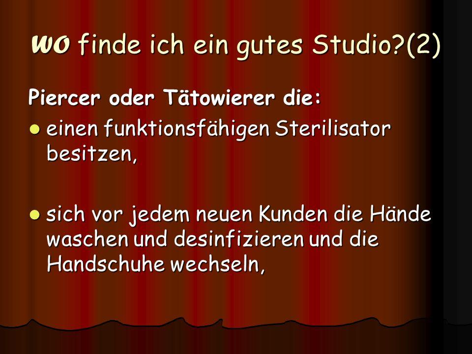 WO finde ich ein gutes Studio?(2) Piercer oder Tätowierer die: einen funktionsfähigen Sterilisator besitzen, einen funktionsfähigen Sterilisator besit