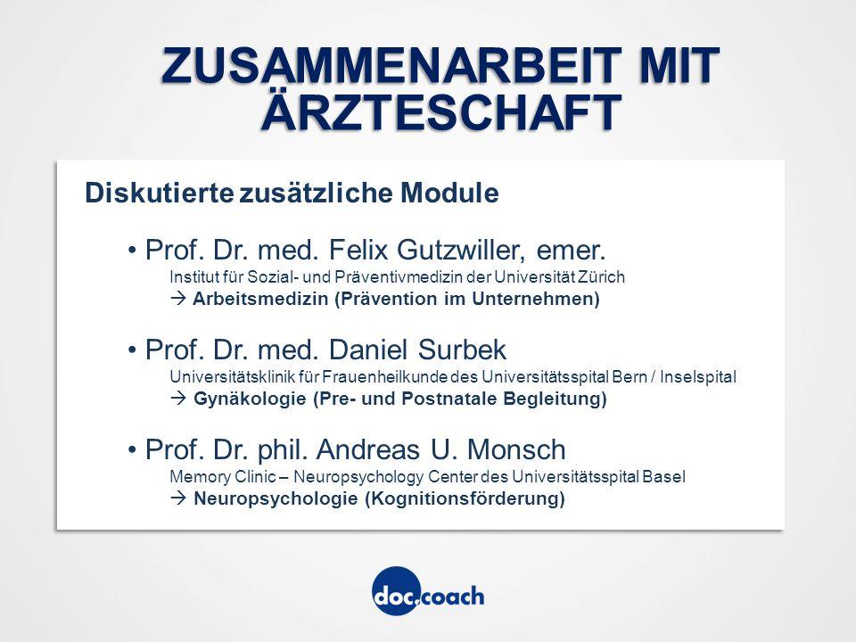 ZUSAMMENARBEIT MIT ÄRZTESCHAFT Diskutierte zusätzliche Module Prof.
